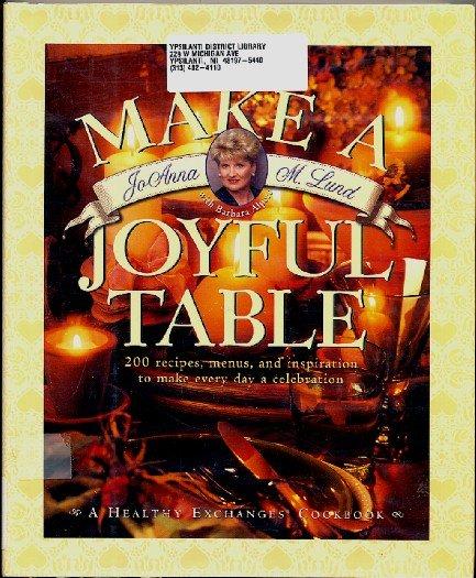 Make A Joyful Table Healthy Exchanges Cookbook JoAnna Lund hc w dj exlib