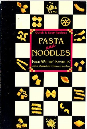 Pasta and Noodles Food Writers Favorites Quick Easy Recipes Cookbook Vintage 1996
