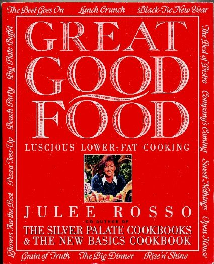 Great Good Food Luscious Lower-Fat Cooking Julee Rosso Low Fat Healthy Recipes Cookbook