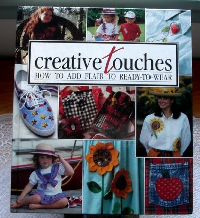 Creative Touches How to Add Flair to Ready-to-Wear Leisure Arts Sewing Book