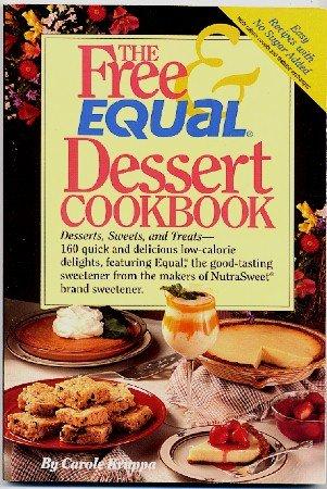 Free and Equal Dessert Cookbook Carole Kruppa 160 Low Cal Desserts No Sugar New