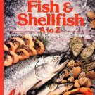 Sunset Fish and Shellfish A to Z 150 Recipes Cooking Tips Techniques Cookbook
