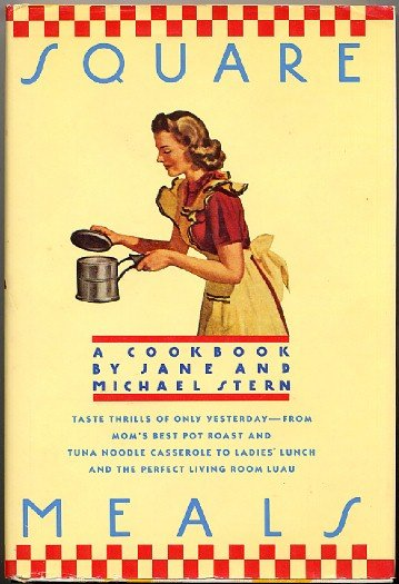 Square Meals A Cookbook By Jane And Michael Stern American
