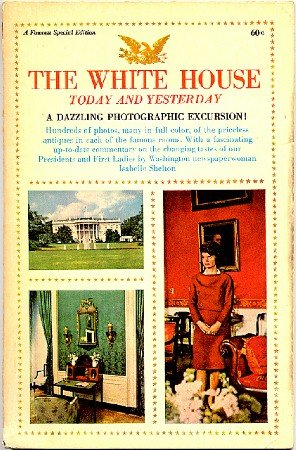 White House Today and Yesterday JFK Kennedy Era 1962 Fawcett Special Edition 1st Ptg Vintage Book