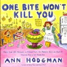 One Bite Won't Kill You Ann Hodgman Cookbook Family Kids Recipes Humor Cook Book