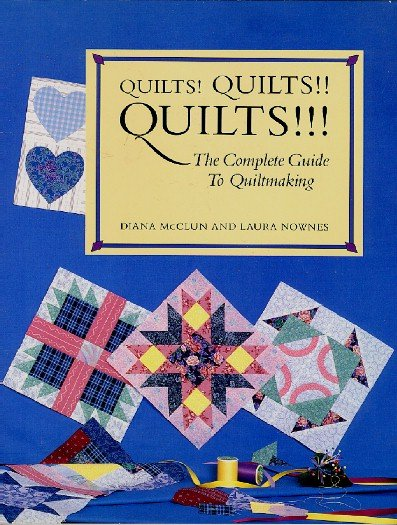 Quilts Quilts Quilts Complete Guide to Quiltmaking McClun Nownes 1st ed quilting book