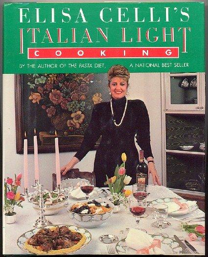 Elisa Celli 's Italian Light Cooking Mediterranean Diet Authentic Recipe Cookbook
