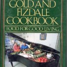 Gold and Fizdale Cookbook Food for Good Living First Ed HC+DJ Vintage 1984