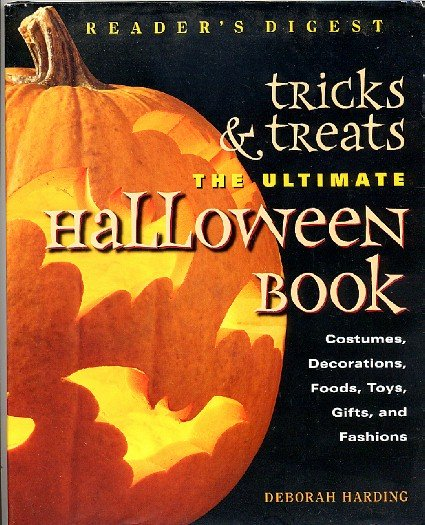 Reader's Digest Tricks and Treats Ultimate Halloween Book - Crafts Recipes Costumes Decorations