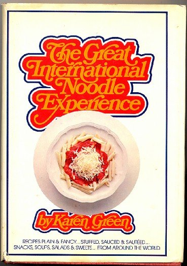 Great International Noodle Experience Vintage Pasta Cookbook 70s Karen Green