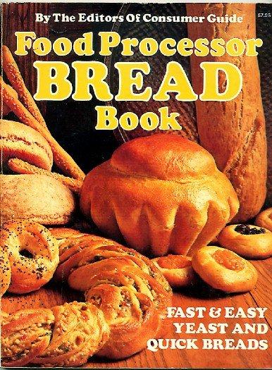 Food Processor Bread Book Consumer Guide Vintage 1980 Baking Cookbook sc
