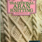 Complete Book of Traditional Aran Knitting, Shelagh Hollingworth, softcover