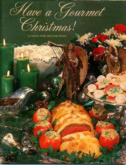 Have A Gourmet Christmas! Arbit & Turner, Ideals Pub, Vintage 1978 Holiday Cookbook