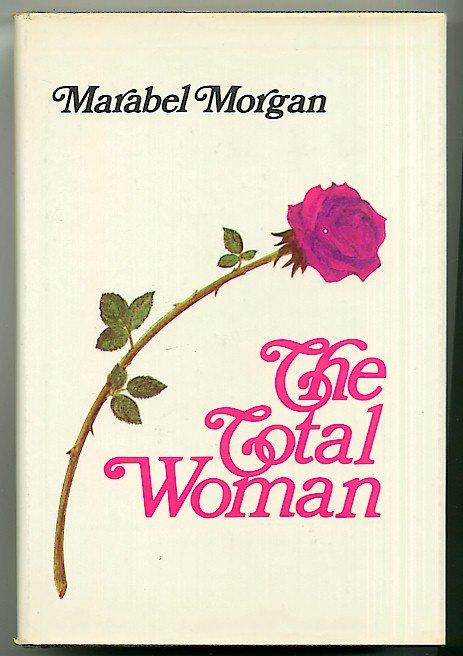 The Total Woman Marabel Morgan religious antifeminist vintage 1973 hc+dj