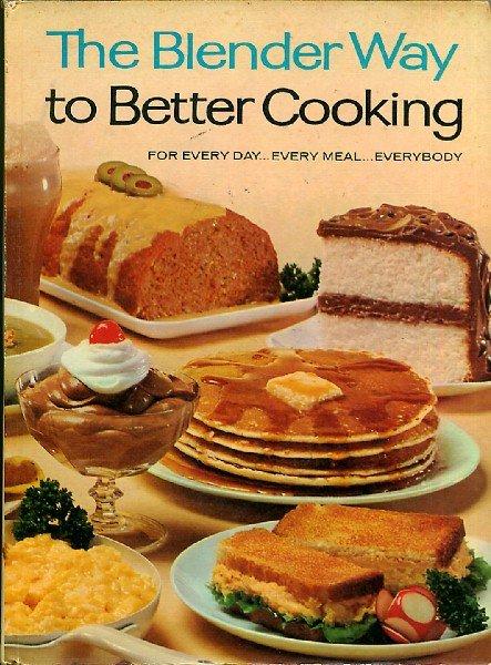 Blender Way to Better Cooking Vintage 60s Cookbook