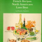 French Recipes North Americans Love Best Pamela Sancton Montreal Restaurant Recipes Vintage Cookbook
