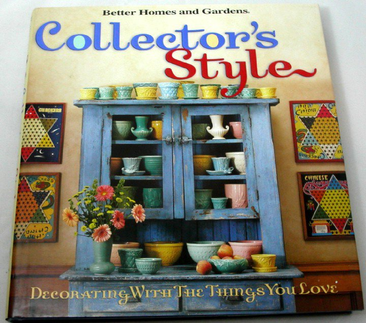 Collectors Style Decorating with the Things You Love Better Home and Gardens