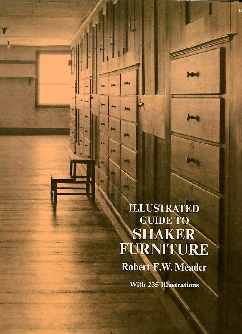 Illustrated Guide to Shaker Furniture Robert FW Meader Dover 1972 First Edition sc