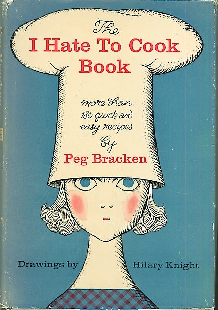 I Hate To Cook Book Peg Bracken Vintage 1960 hardcover + dust jacket