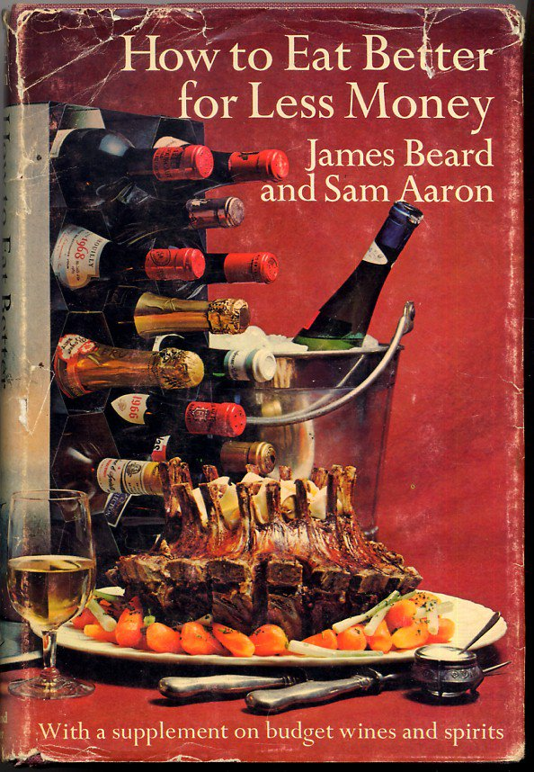 James Beard How To Eat Better For Less Money vintage 1970 cookbook hc+dj
