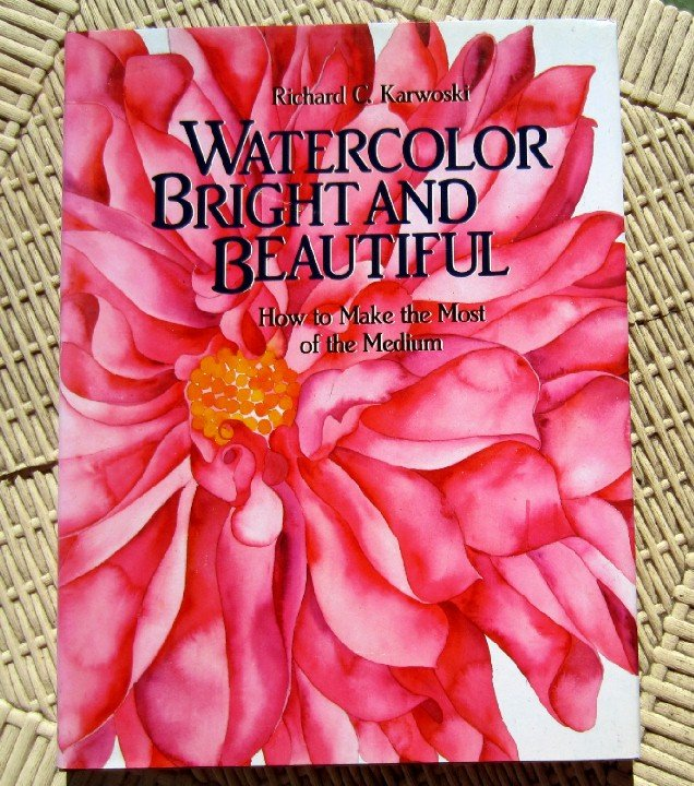 Watercolor Bright and Beautiful How to Make the Most of the Medium Karwoski art painting book NEW