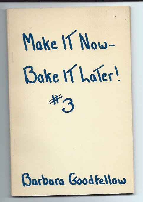Make It Now - Bake It Later #3 Vintage Cookbook Barbara Goodfellow