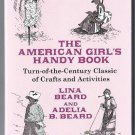 The American Girls Handy Book Turn of the Century Classic of Crafts and Activities Dover Ed of 1887