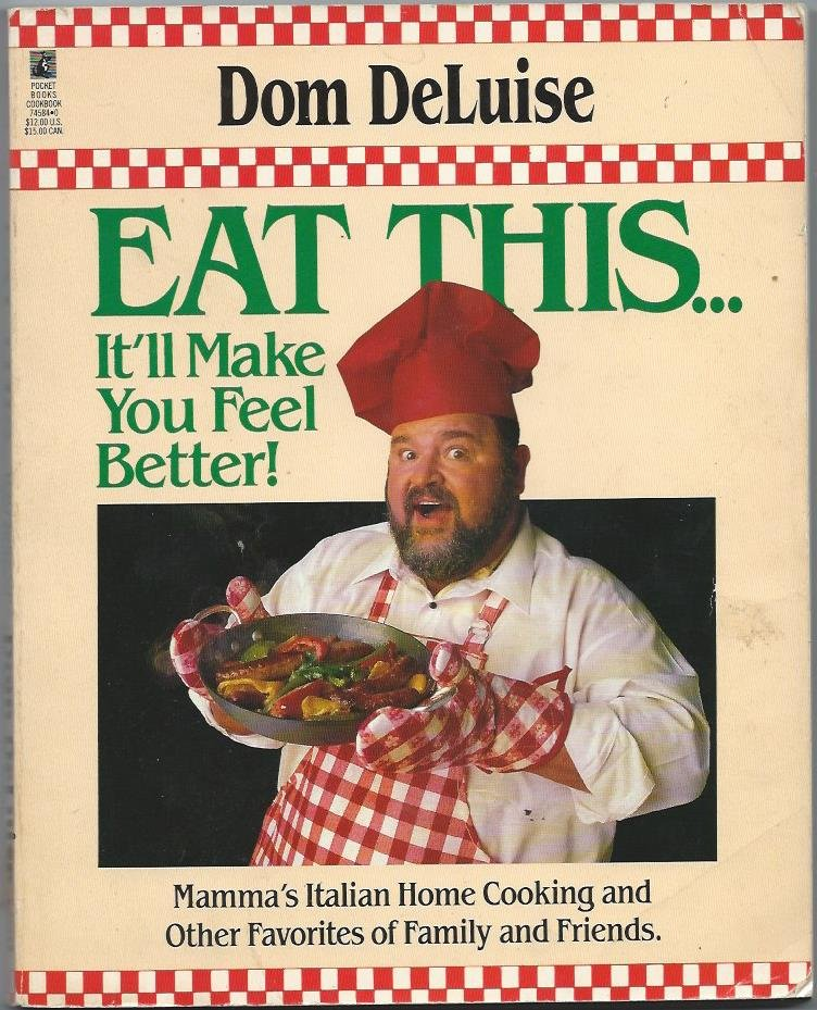 Dom DeLuise Eat This It'll Make You Feel Better Italian Cookbook