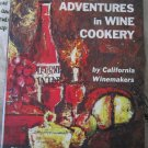 Adventures in Wine Cookery by California Winemakers Vintage 1965 Cookbook hc