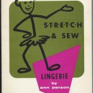 S-T-R-E-T-C-H (Stretch) and Sew Lingerie Instruction Book, Ann Person, Vintage 1971