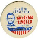 ABRAHAM LINCOLN, 16th PRESIDENT MILK BOTTLE CAPS Historical p16M read more . . . .