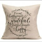 "18""X18"" Linen Pillow Case Cover ""Greatful People Who Are Happy"""