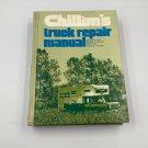 Chiltons Truck Repair Manual Gasoline Diesel Light and Medium Trucks Hardcover