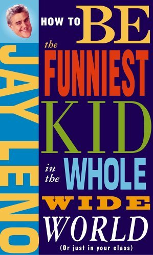How to be the Funniest Kid in the Whole Wide World