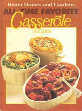 Bhg Better Homes and Gardens All-Time Favorite Casserole Recipes Hardcopy Cook Book 0696011050