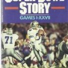 The Complete Super Bowl Story Games I to xxv11 by R Brenner 0943403235