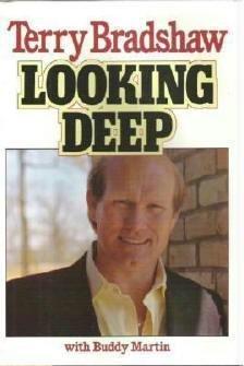 Unread Book: Terry Bradshaw Buddy Martin - Looking Deep - 0809242664