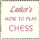 How to Play Chess Elementary for Beginners Emanuel Lasker 1950 Hardcover