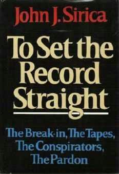 To Set the Record Straight The Break in Conspirators Pardon - John Sirica Hardcopy 0393012344