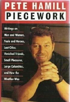 Piecework by Pete Hamill A Newspaper Editors Writings on all Topics Hardcopy As New 0316341045