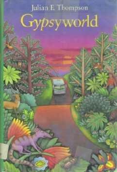 Gypsyworld by Julian F. Thompson Hardcopy Childrens Book 0805019073