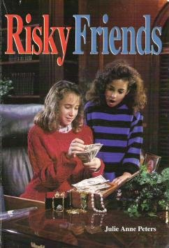 Risky Friends Julie Anne Peters Grade School Book 0874066468