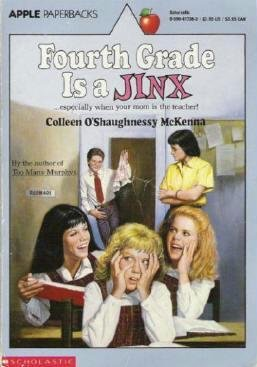 Fourth Grade Is a Jinx by Colleen Oshaughnessy Mckenna 0590417363
