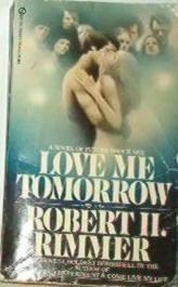 Love Me Tomorrow - Robert Rimmer ~ 1978 Romance Rare Copy 451E8385