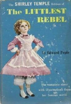 Shirley Temple Version of The Littlest Rebel by Edward Peple Antique Book 1939