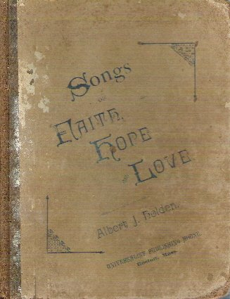 Songs Faith Hope Love Albert J Holden 1883 Sunday School Universalist Publishing Antique