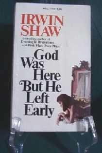 God Was Here But He Left Early by Irwin Shaw