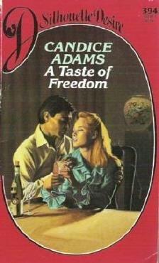 A Taste of Freedom Candice Adams Harlequin Silhouette Desire 394 isbn 0373053940
