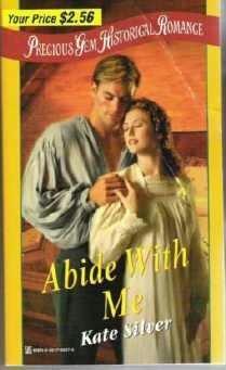 Abide with Me by Kate Silver Precious Gem Love, Mystery, Romance 0821766376