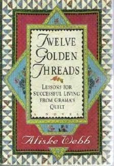Twelve Golden Threads - A Webb Grandmothers Quilt Story HC 0060174633